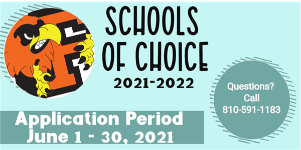 Schools of Choice 2021_22, application period June 1-June 30, questions, call 810-591-1183